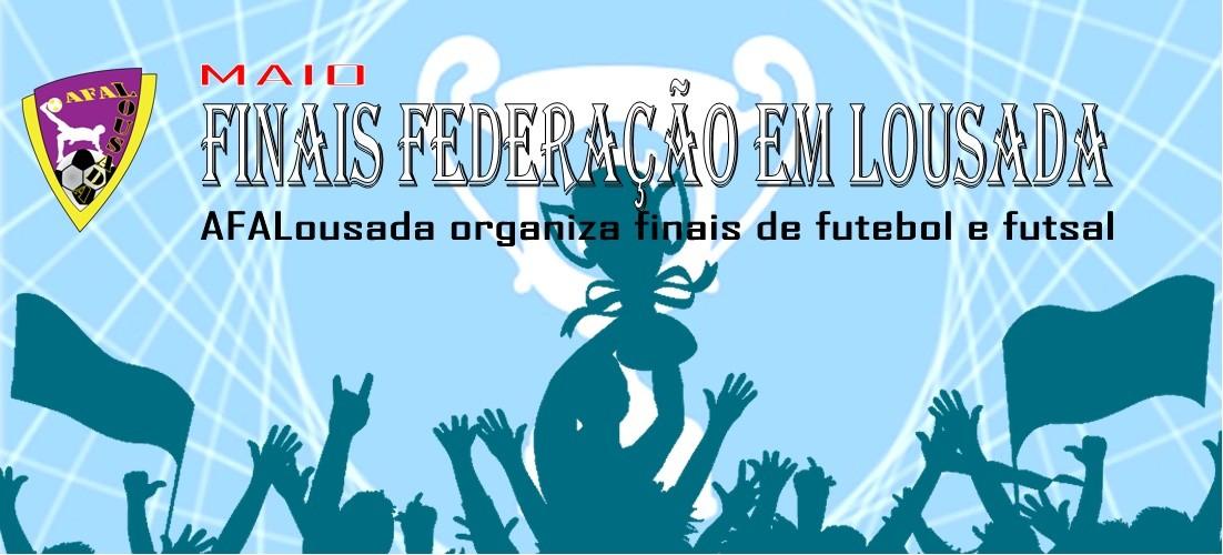 Lousada Recebe Finais Federação.jpg