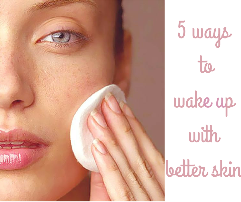 How to wake up with better skin.png
