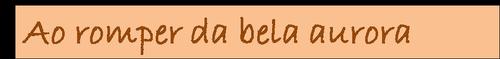ao_romper_da_bela_aurora_texto